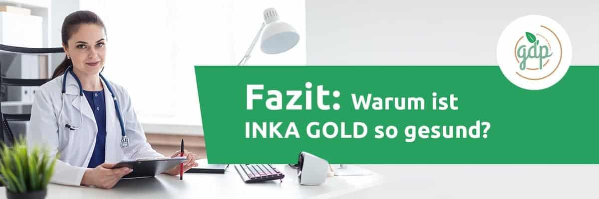 INKA GOLD 06 Fazit