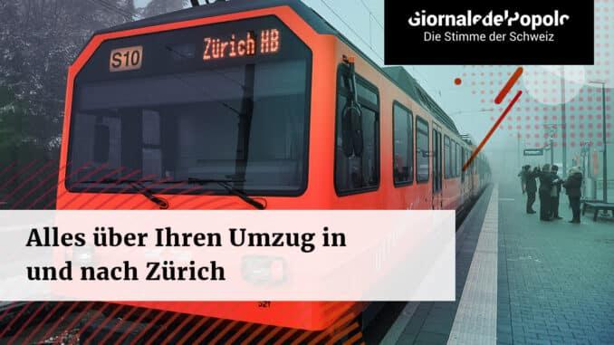 Alles über Ihren Umzug in und nach Zürich